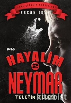 Pinus Kitap - Hayalim Neymar-2 Feleğin Sillesi