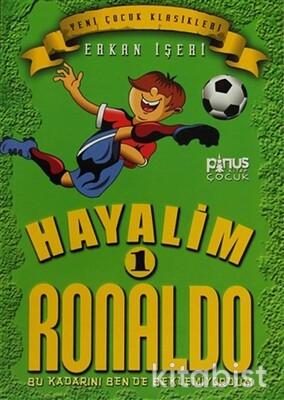 Pinus Kitap - Hayalim Ronaldo-1-Bu Kadarını Bende Beklemiyordum