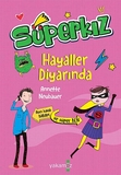 Yakamoz Yayınları - Hayaller Diyarında - Süperkız