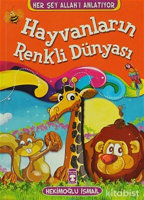 Timaş Çocuk Yayınları - Hayvanların Renkli Dünyası