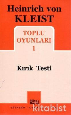 Mitos Boyut Yayınları - Heinrich Von Kleıst-Toplu Oyunları 1-Kırık Testi