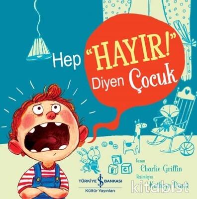 """İş Bankası Yayınları - Hep """"Hayır!"""" Diyen Çocuk"""