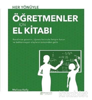 Akılçelen Yayınları - Her Yönüyle Öğretmenler İçin El Kitabı