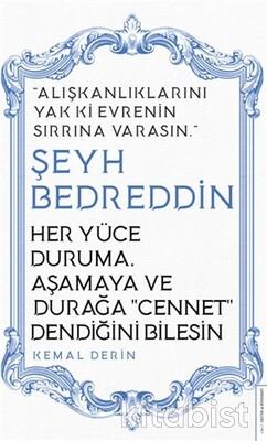 Destek Yayınları - Her Yüce Duruma Aşamaya ve Durağa Cennet Dendiğini Bilesin - Şeyh Bedreddin