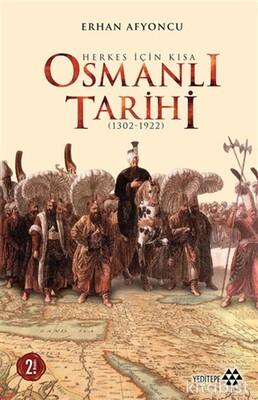 Yeditepe Yayınları - Herkes İçin Kısa Osmanlı Tarihi (1302-1922) Ciltli