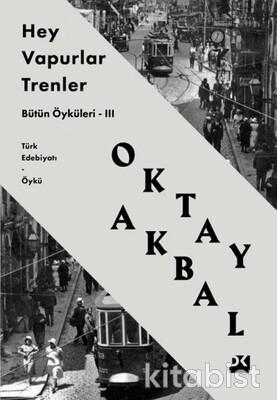 Doğan Kitap Yayınları - Hey Vapurlar Trenler Bütün Öyküleri-Iıı