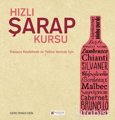 Akılçelen Yayınları - Hızlı Şarap Kursu Kolayca Keşfetmek Ve Tadına Varm