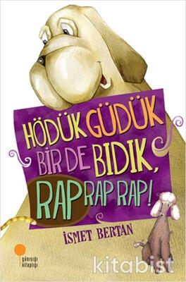 Hödük Güdük Bir De Bıdık Rap Rap Rap!