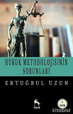 Nora Yayınları - Hukuk Metodolojisinin Sorunları