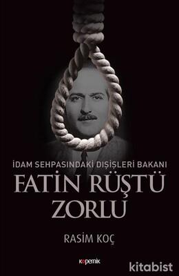 Kopernik Kitap - İdam Sehpasındaki Dışişleri Bakanı Fatin Rüştü Zorlu