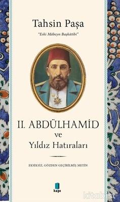 Kapı Yayınları - II. ABDÜLHAMİD ve Yıldız Hatıraları