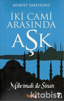 Sayfa6 Yayınları - İki Cami Arasında Aşk Mihrimah ile Sinan