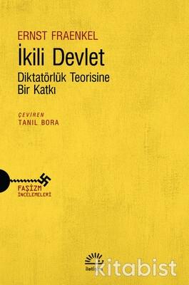 İletişim Yayınları - İkili Devlet: Diktatörlük Teorisine Bir Katkı