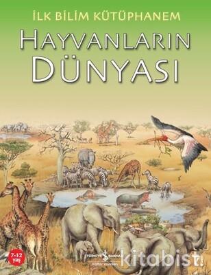 İlk Bilim K.-Hayvanların Dünyası