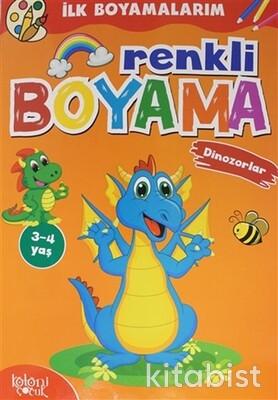 Koloni Yayınları - İlk Boyamalarım-Renkli Boyama Dinozorlar - (3-4 Yaş)