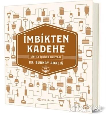 Epsilon Yayınları - İmbikten Kadehe – Distile İçkiler Dünyası