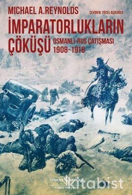 İmparatorlukların Çöküşü(Osm.Rus Çatışm.1908-1918)