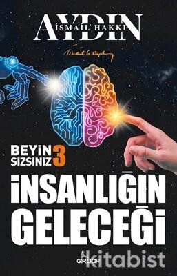 Girdap Yayınları - İnsanlığın Geleceği Beyin Sizsiniz-3