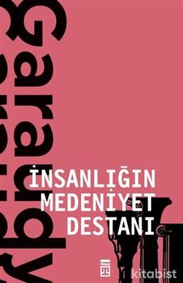 Timaş Yayınları - İnsanlığın Medeniyet Destanı