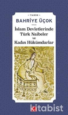 Kırmızı Kedi Yayınları - İslam Devletlerinde Türk Naibeler ve Kadın Hükümdarlar