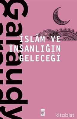 Timaş Yayınları - İslam Ve İnsanlığın Geleceği