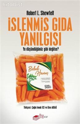 The Kitap - İşlenmiş Gıda Yanılgısı - Ya Düşündüğünüz Gibi Değilse?