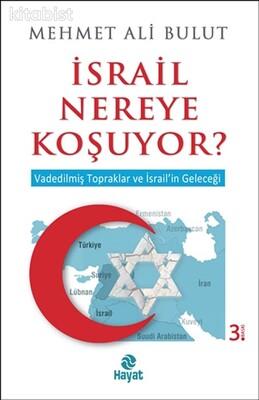 Hayat Yayınları - İsrail Nereye Koşuyor?