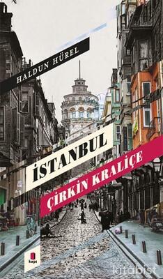 Kapı Yayınları - İstanbul Çirkin Kraliçe