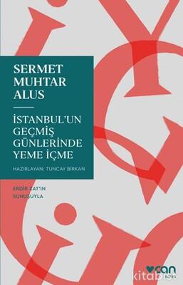 Can Yayınları - İstanbul un Geçmiş Günlerinde Yeme İçme
