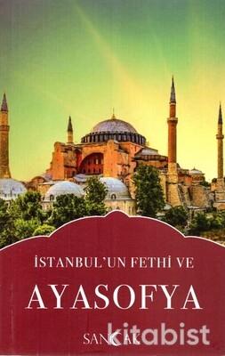 Sancak Kitap - İstanbulun Fethi ve Ayasofya