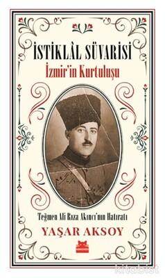 Kırmızı Kedi Yayınları - İstiklal Süvarisi: İzmir'in Kurtuluşu