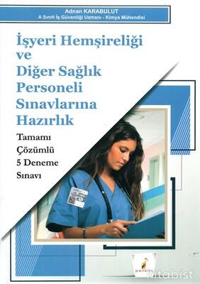 Pelikan Yayınları - İşyeri Hemşireliği ve Diğer Sağlık Personeli Sınavına Hazırlık 5 Li Deneme Sınavı