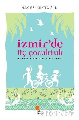 İzmir De Üç Çocuktuk