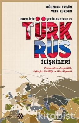 Yeditepe Yayınları - Jeopolitik Şekillendirme Ve Türk Rus İlişkileri