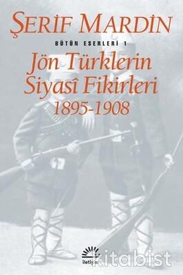 Jön Türklerin Siyasi Fikirleri 1895 1908