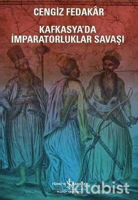 Kafkasya Da İmparatorluklar Savaşı