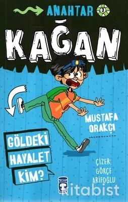 Timaş Çocuk Yayınları - Kağan-Gölgedeki Hayalet Kim?