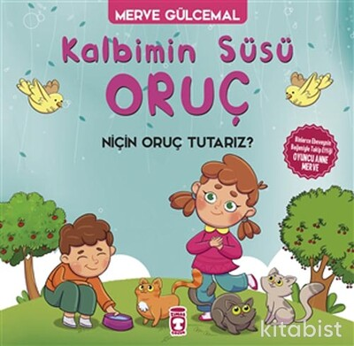 Timaş Çocuk Yayınları - Kalbimin Süsü Oruç