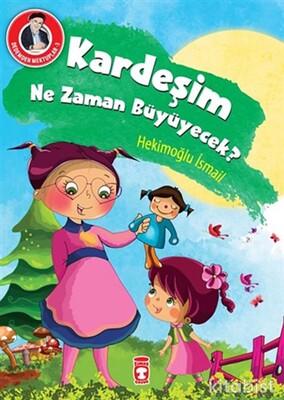 Timaş Çocuk Yayınları - Kardeşim Ne Zaman Büyüyecek?