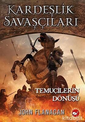 Beyaz Balina Yayınları - Kardeşlik Savaşçıları-Temuçilerin Dönüşü