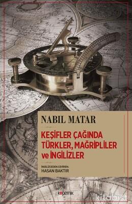 Kopernik Kitap - Keşifler Çağında Türkler,Mağripliler Ve İngilizler