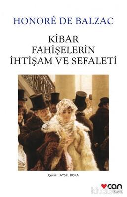 Can Yayınları - Kibar Fahişelerin İhtişam ve Sefaleti