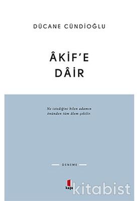 Kapı Yayınları - Âkif e Dâir