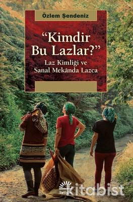 İletişim Yayınları - Kimdir Bu Lazlar ?