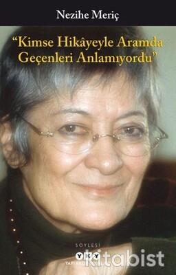 Yapıkredi Yayınları - Kimse Hikayeyle Aramda Geçenleri Anlamıyordu
