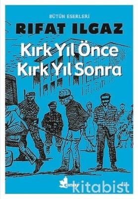 Çınar Yayınları - Kırk Yıl Önce Kırk Yıl Sonra