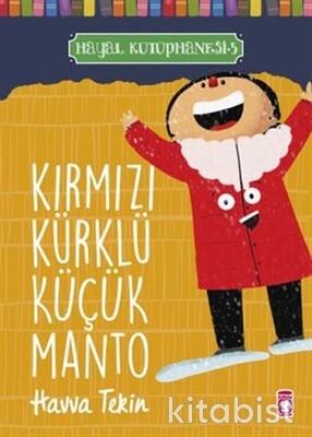 Timaş Çocuk Yayınları - Kırmızı Kürklü Küçük Manto - Hayal Kütüphanesi 5
