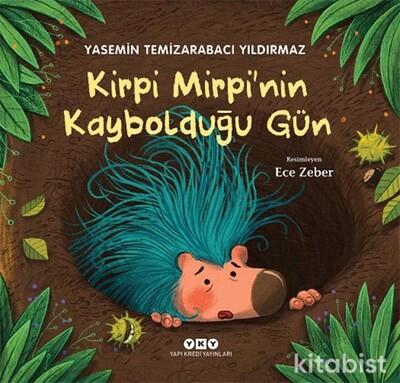 Yapıkredi Yayınları - Kirpi Mirpi'nin Kaybolduğu Gün