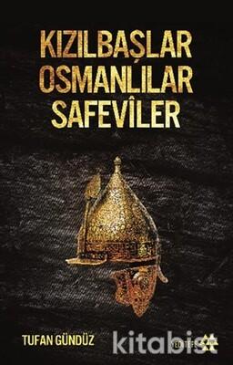 Yeditepe Yayınları - Kızılbaşlar Osmanlılar Safeviler