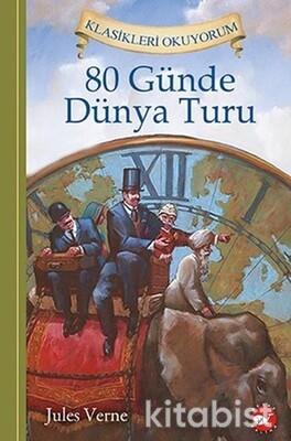 Beyaz Balina Yayınları - Klasik Okuyorum-80 Günde Dünya Turu